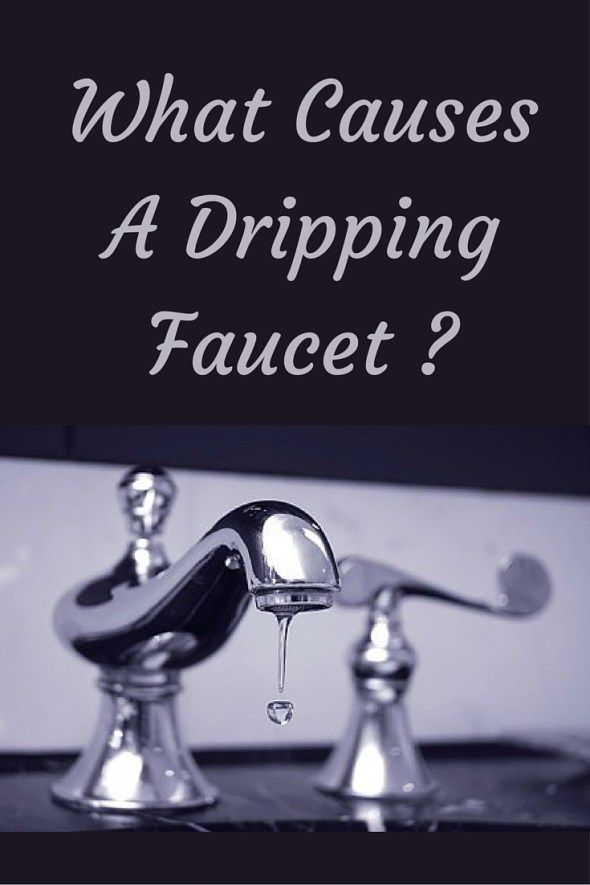 What Causes A Dripping Faucet Drip Drip Drip Dripping Faucet