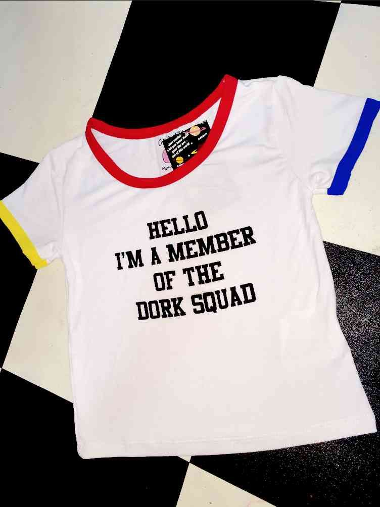 HELLO I AM A MEMBER OF THE DORK SQUAD #PEACEOWT  Cotton spandex blend All over stretch Round neck cropped ringer tee