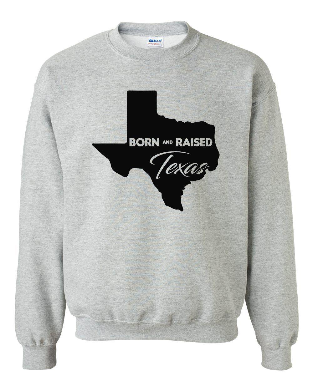Born And Raised Texas Crewneck Sweatshirt Sweatshirts Crew Neck Sweatshirt Hunting Tshirts [ 1250 x 1000 Pixel ]
