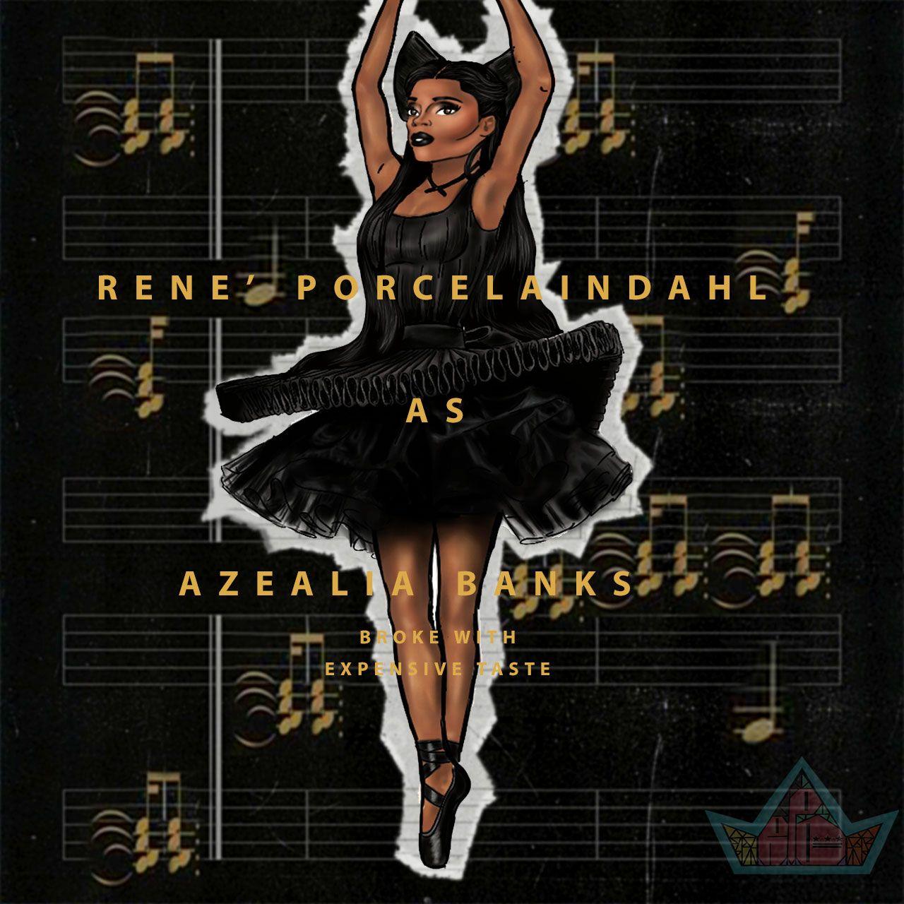 Rene' PorcelainDahl as Azealia Banks