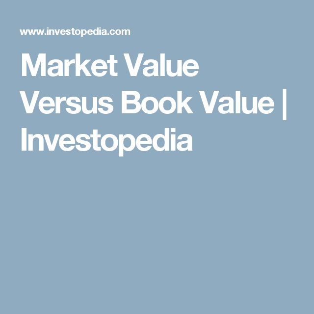 Book Value Vs Market Value What S The Difference Market Value Book Value Marketing
