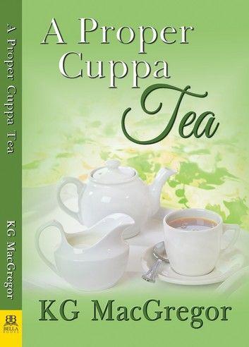 A Proper Cuppa Tea ebook by KG MacGregor - Rakuten Kobo #cuppatea