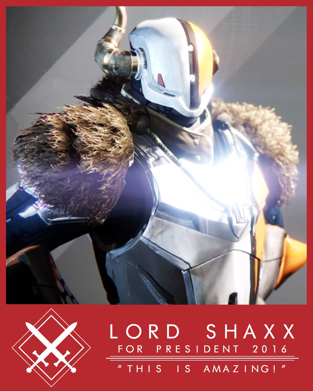 Lord Shaxx For Prez Destiny Bungie Destiny Gamer Girl