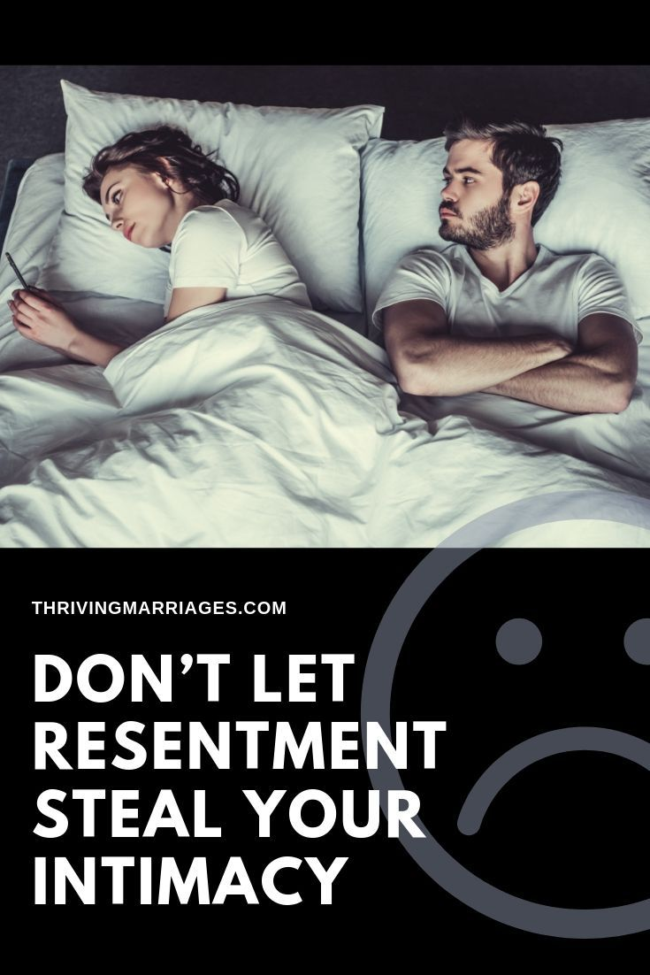 Dont let resentment steal intimacy in your marriage in