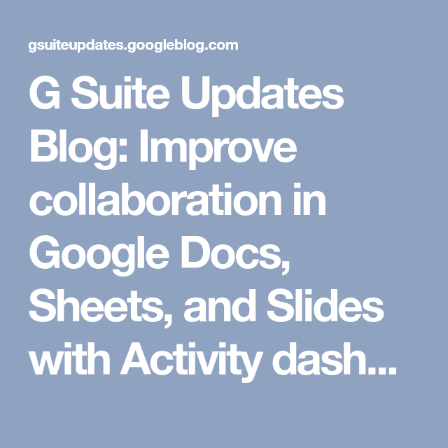 G Suite Updates Blog: Improve collaboration in Google Docs