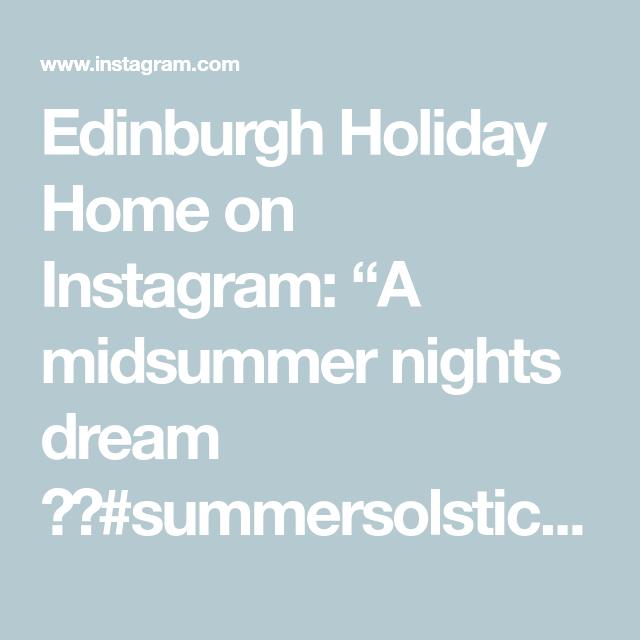 "Edinburgh Holiday Home on Instagram: ""A midsummer nights dream ✨🌙#summersolstice #EdinburghHolidayHome #visitscotland #igersedinburgh #exploreedinburgh #scotland #scotspirit…"""