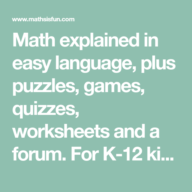 Math explained in easy language, plus puzzles, games, quizzes ...