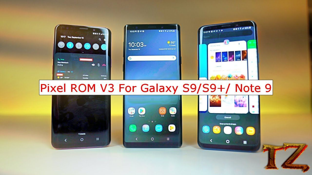 Pixel ROM Android Pie For Samsung Galaxy S9/S9+/Note9 | Tech