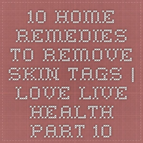 10 Home Remedies to Remove Skin Tags | Love Live Health - Part 10