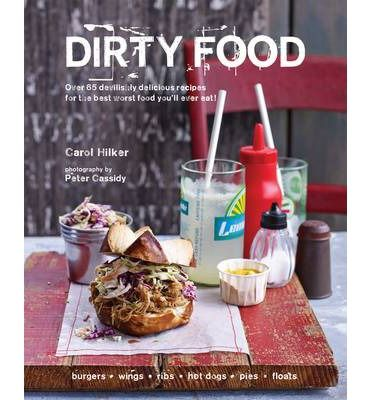 Dirty food is the dining equivalent of sticking your finger up at ryland peters small dirty food hardcover if theres anything i love its a good cookbook perfect valentines gift suggestions for men or women forumfinder Choice Image