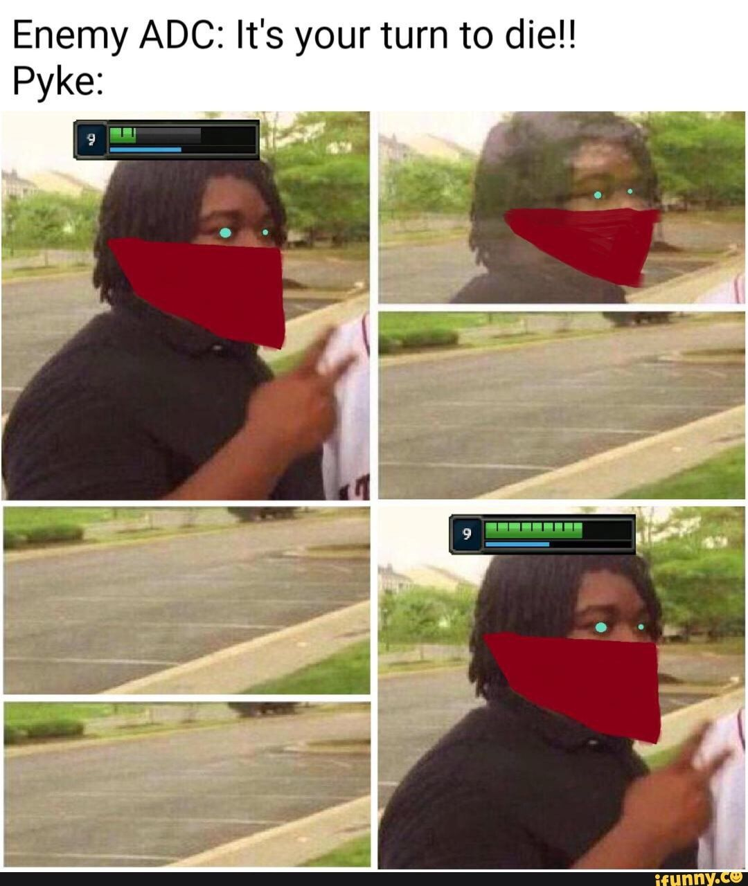 Enemy Adc It S Your Turn To Die Pyke Ifunny League Memes League Of Legends Memes League Of Legends