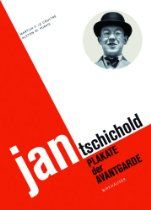 Jan Tschichold. Plakate der Avantgarde