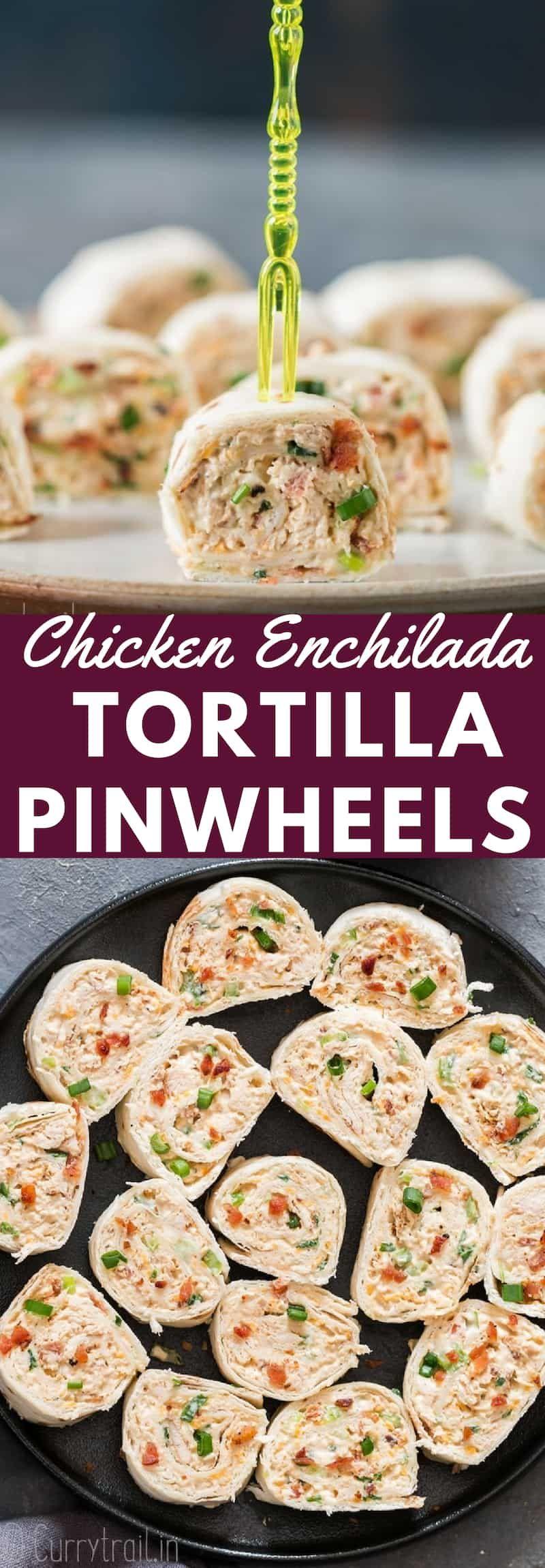 Photo of Chicken Enchilada Tortilla Roll-Ups (Tortilla Pinwheels) – CurryTrail