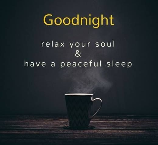 Goodnight Relax Your Soul Have A Peaceful Sleep Good Night Good