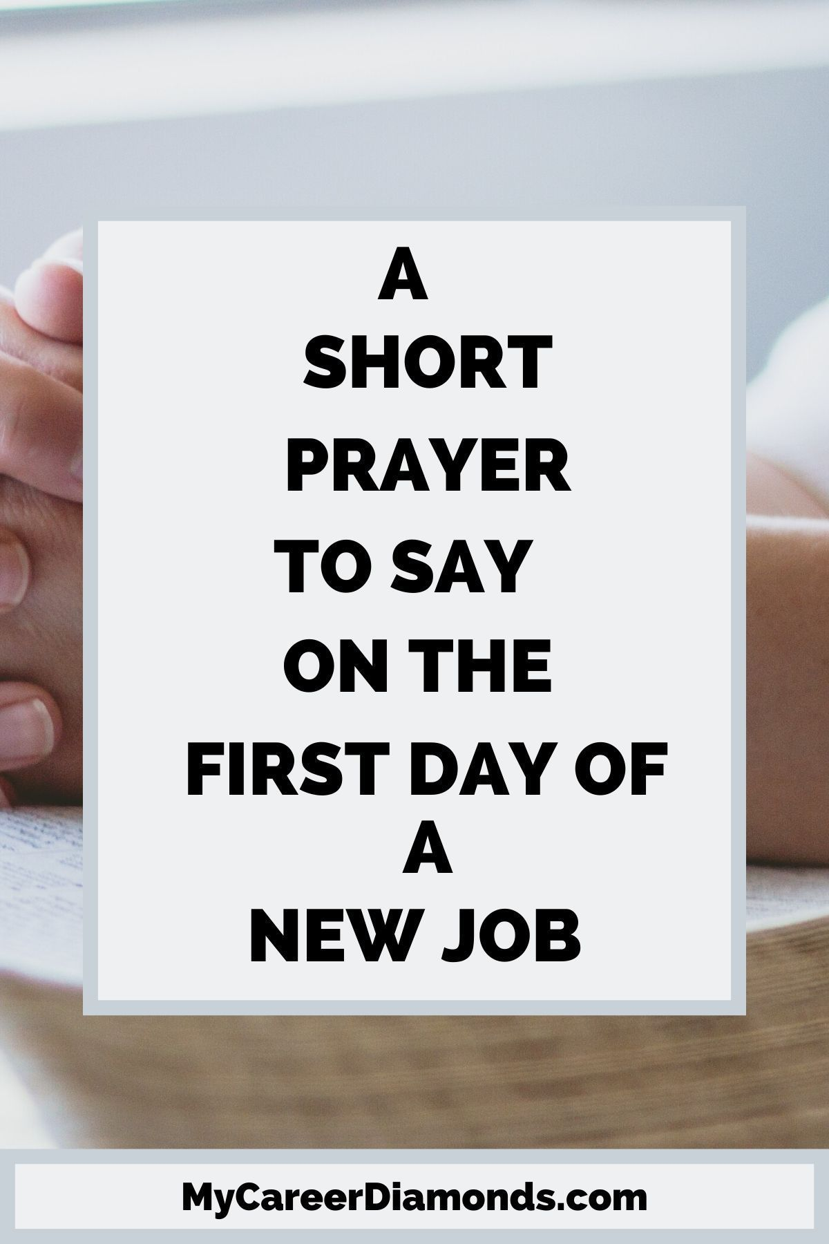 A Short Prayer To Say On The First Day Of A New Job in