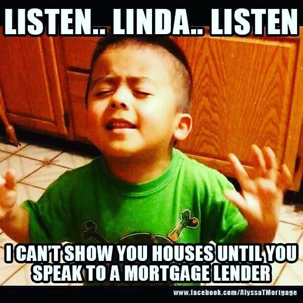 Have You Spoken With A Knowledgeable And Trust Worthy Mortgage Lender I Have An Mortgage Funny Happy Birthday Meme Happy Birthday Meme Happy Birthday Quotes