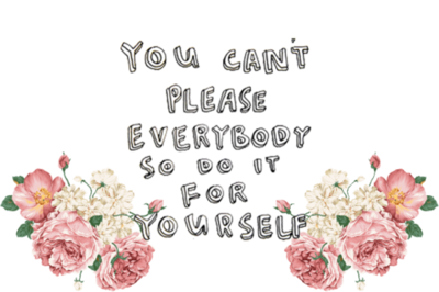 You cant please everybody so do it for yourself quotes i love you cant please everybody so do it for yourself solutioingenieria Choice Image
