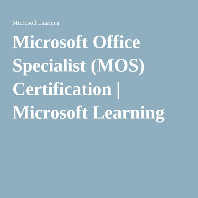 Microsoft Office Specialist Mos Certification Microsoft Learning Learning Microsoft Microsoft Office Learning