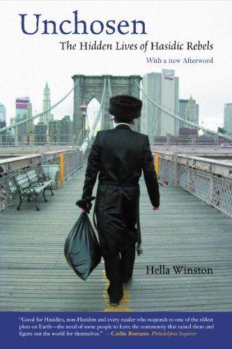 Unchosen: The Hidden Lives of Hasidic Rebels by Hella Winston, http://www.amazon.com/dp/B0053CUNJ8/ref=cm_sw_r_pi_dp_JpcNtb19GXB75