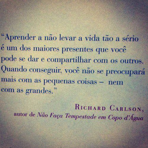 Não Leve A Vida Tão A Sério Frases Portuguese Quotes Frases E Words