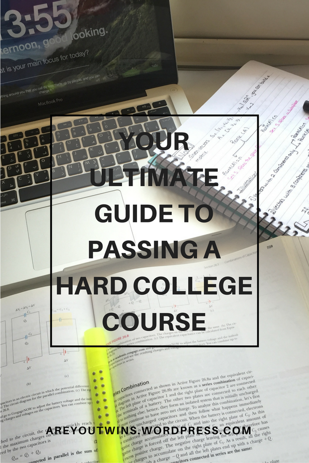 Follow these steps to pass a one of those hard college courses and get an A