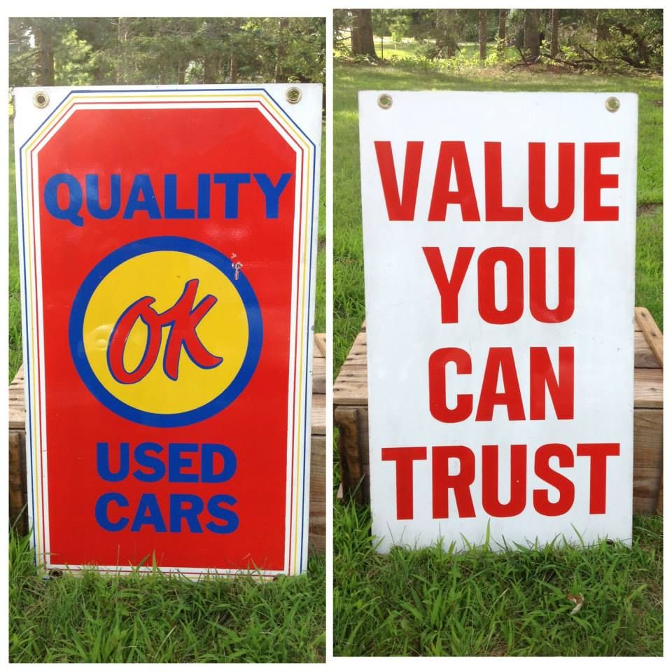 Ok Used Car Sign Right Out Of The Chevrolet Dealership General Motors Used The Ok Symbol On Their Used Car Lots Fr Used Car Lots Used Cars Advertising Signs