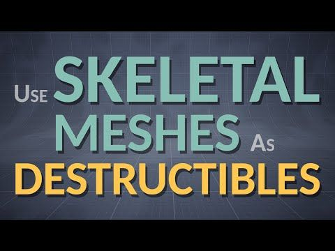 Use skeletal meshes as destructibles | Unreal Engine | Unreal engine