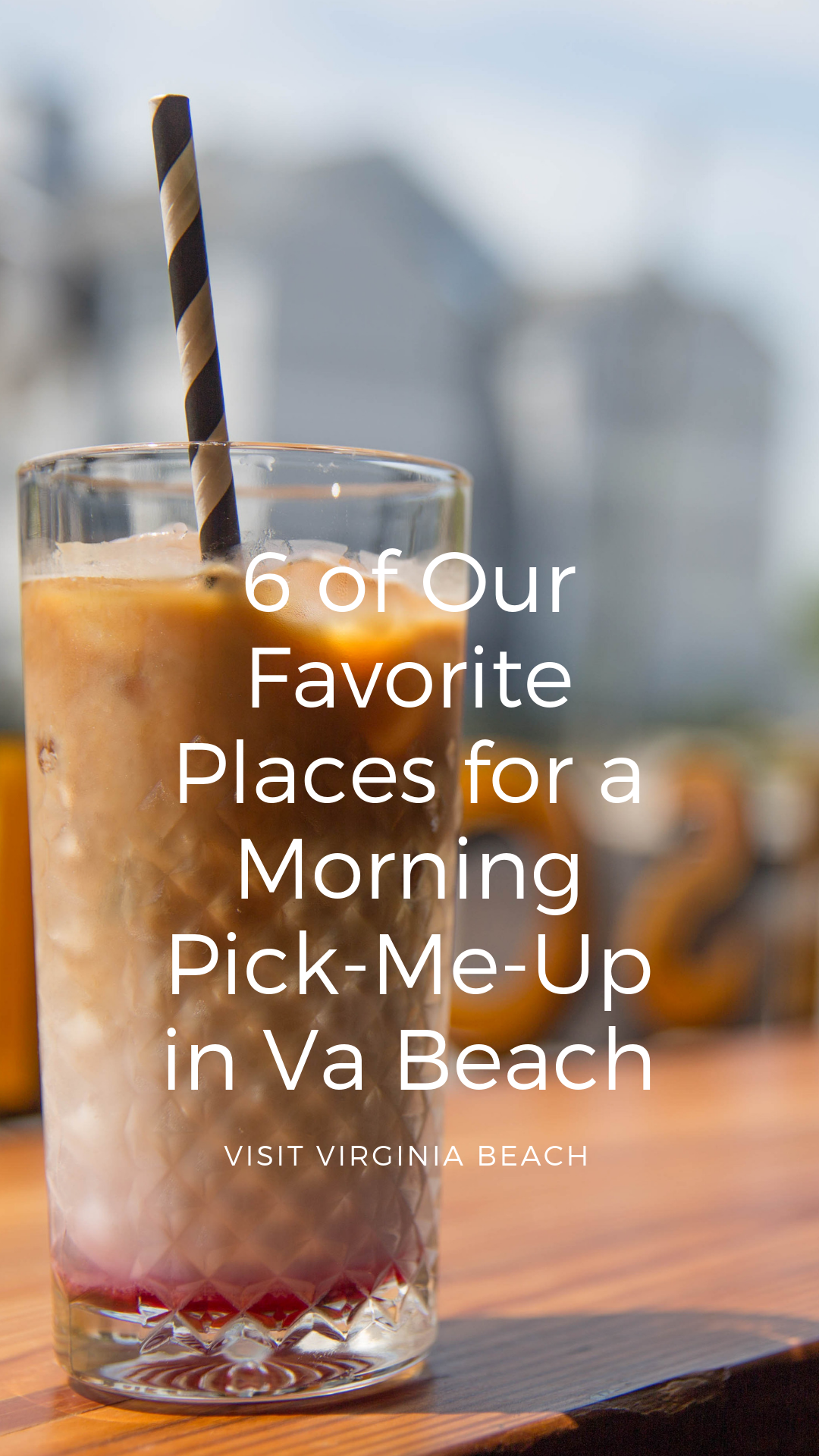 6 Of Our Favorite Places For A Morning Pick Me Up Food Places Visit Virginia Beach Pick Me Up
