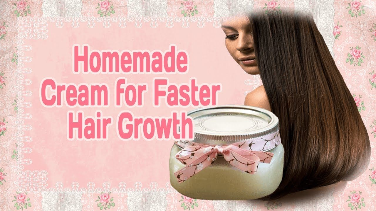 Homemade Cream For Faster Hair Growth Home Remedies