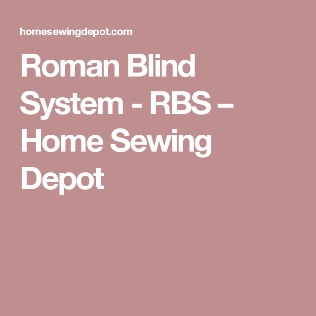 Roman Blind System Rbs Home Sewing Depot Blinds System