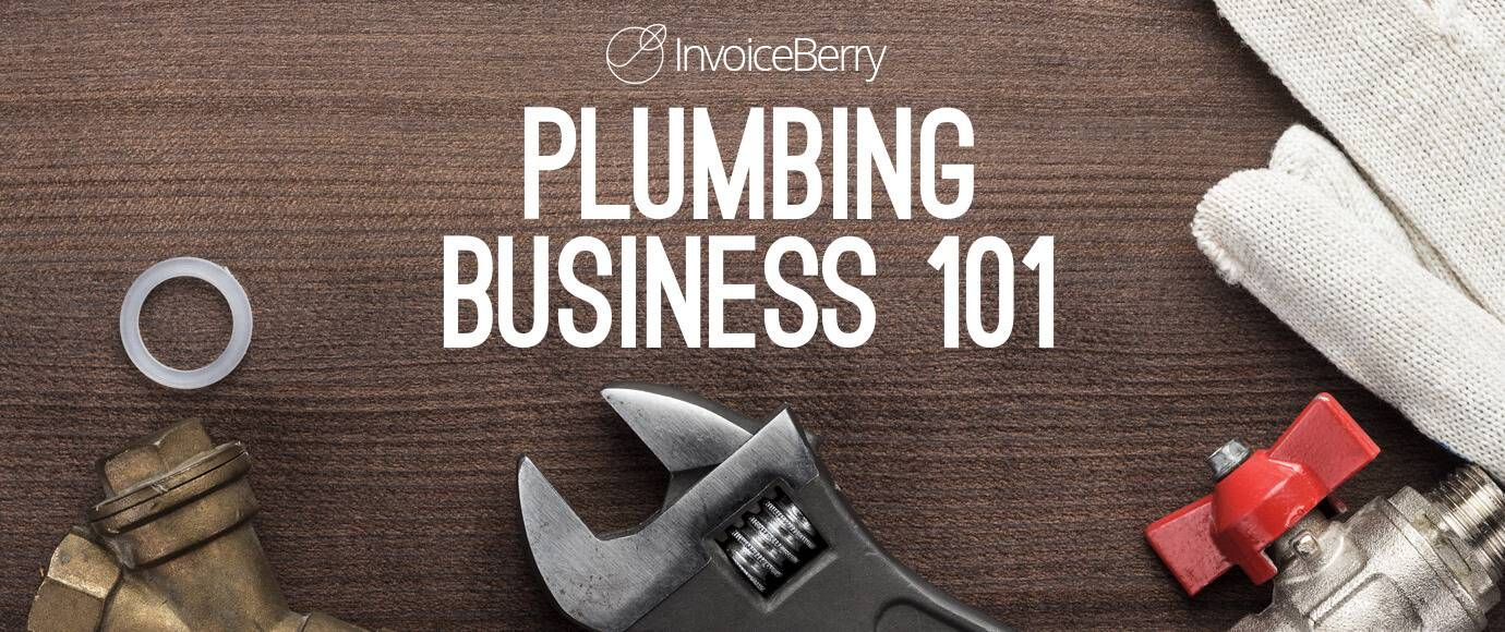 How to Start & Grow Your Plumbing Business InvoiceBerry