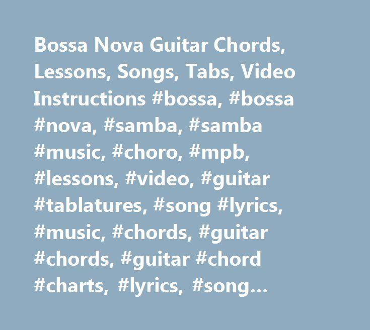 Bossa Nova Guitar Chords Lessons Songs Tabs Video Instructions