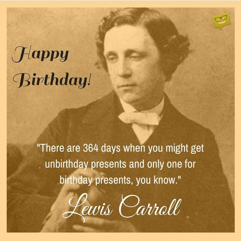 Famous Birthday Quote By Lewis Carroll