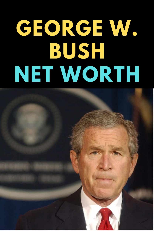 George W Bush Net Worth Net Worth George Famous People