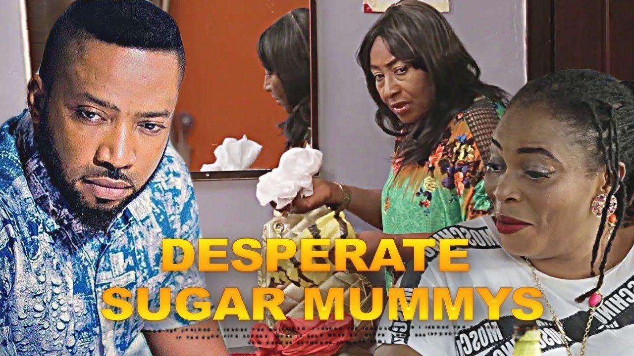 DESPERATE SUGAR MUMMY 4 - Latest nigerian movie 2018 | best of