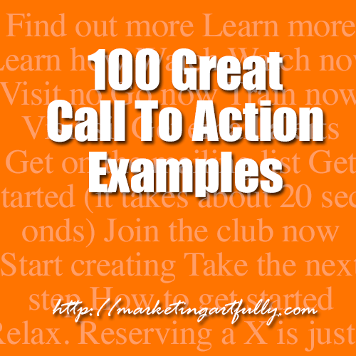 100 Great Call To Action Examples - Looking for a resource that will let you see a myriad of calls to action all in one place?