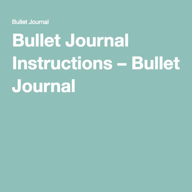 Bullet Journal Instructions – Bullet Journal