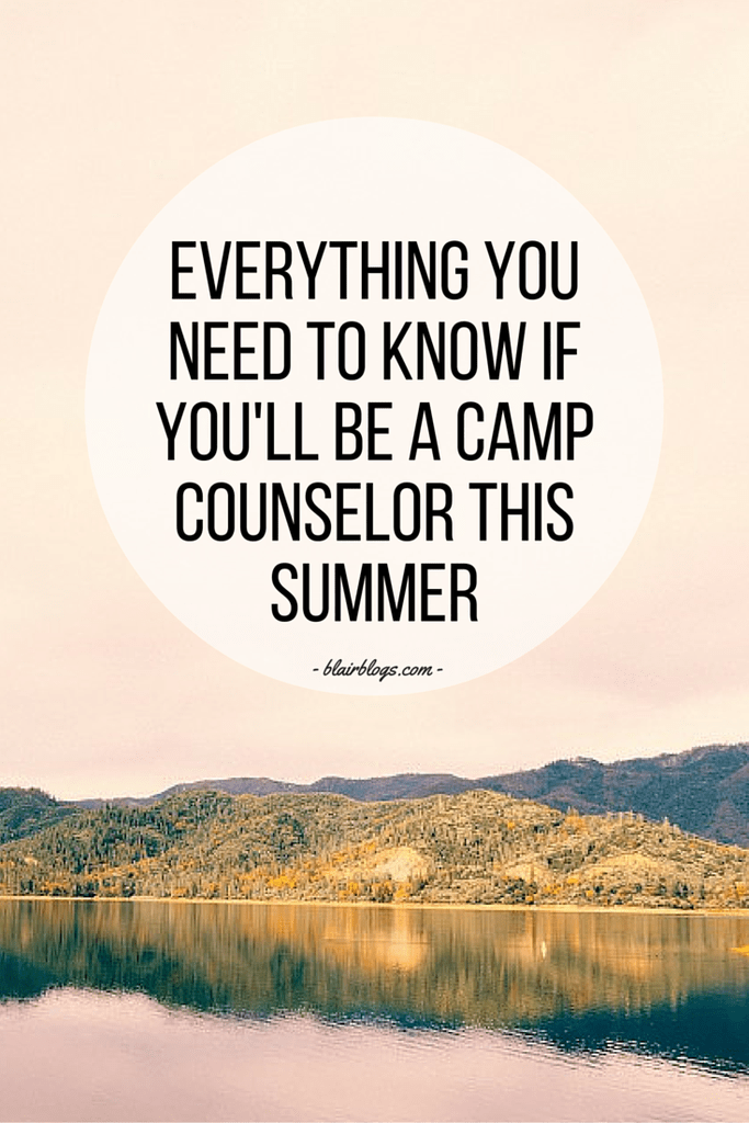 Everything You Need To Know If You'll Be a Camp Counselor