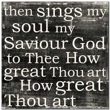 How Great Thou Art!!!