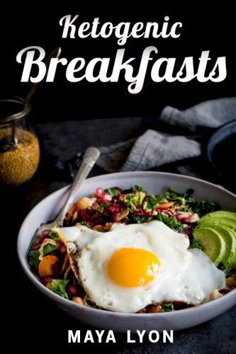 Ketogenic Breakfasts: Top 60 Quick & Easy Ketogenic Breakfast and Brunch Recipes for Rapid Weight Loss (The Beginners Ketogenic Low Carb Cookbook Series, Paleo) ** See this great product.