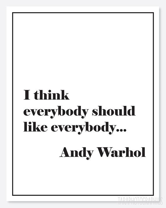 Everybody Should Like Everybody Poster Andy Warhol Cool