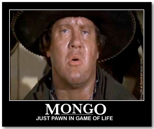 Mongo just pawn in game of life
