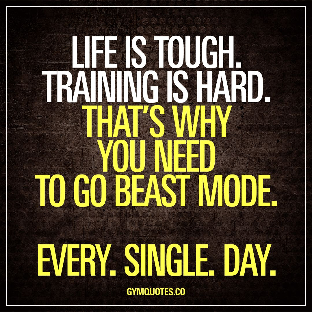 Life is tough. The journey is hard. That's why you need to go beast mode. Every. Single. Day. Life is tough for most of us.  Escape...