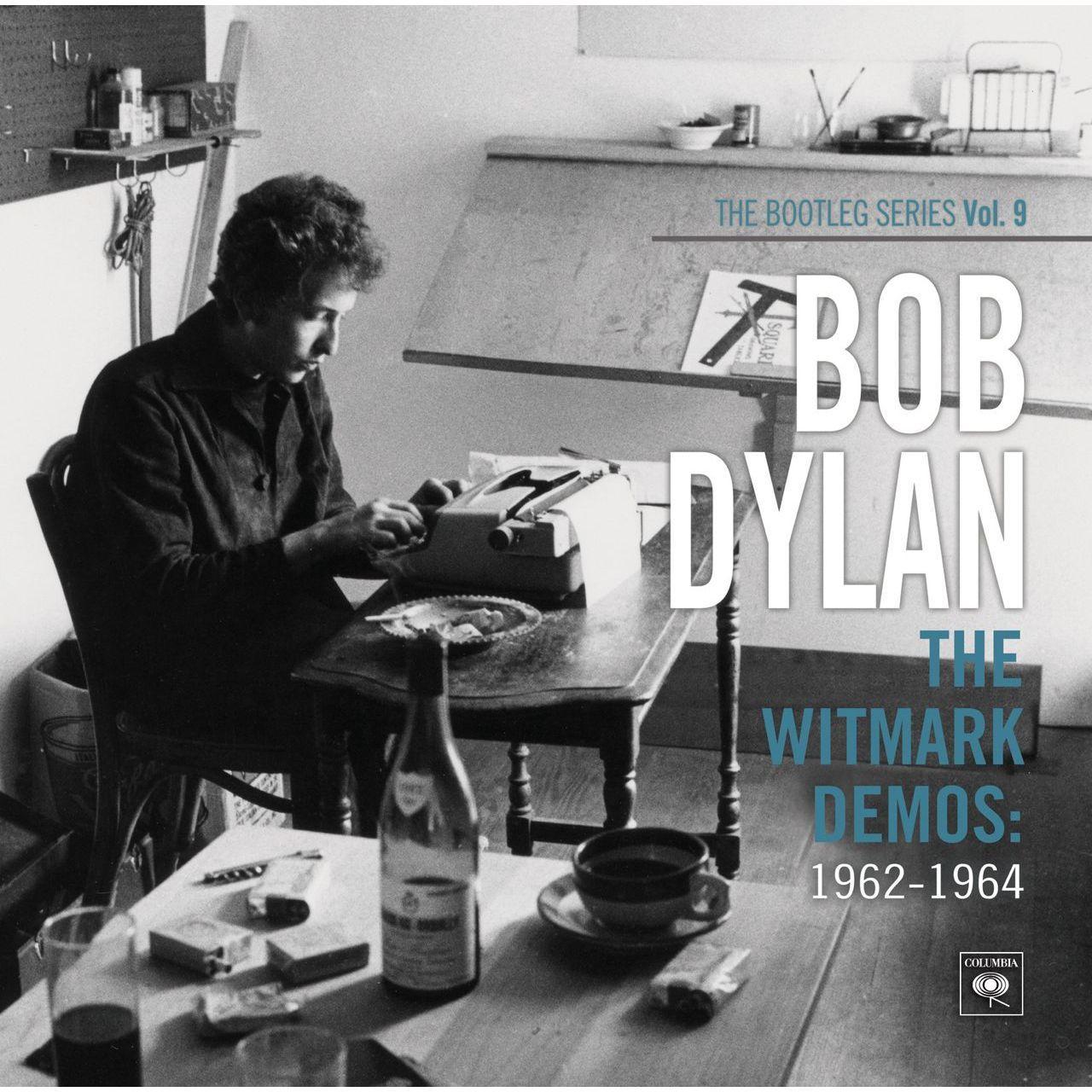 Bob Dylan The Bootleg Series Vol 9 The Witmark Demos 1962 1964 Bob Dylan Dylan Songs Dylan