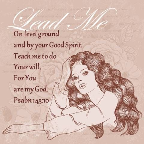Lead me on level ground and by your Good Spirit    | Psalms