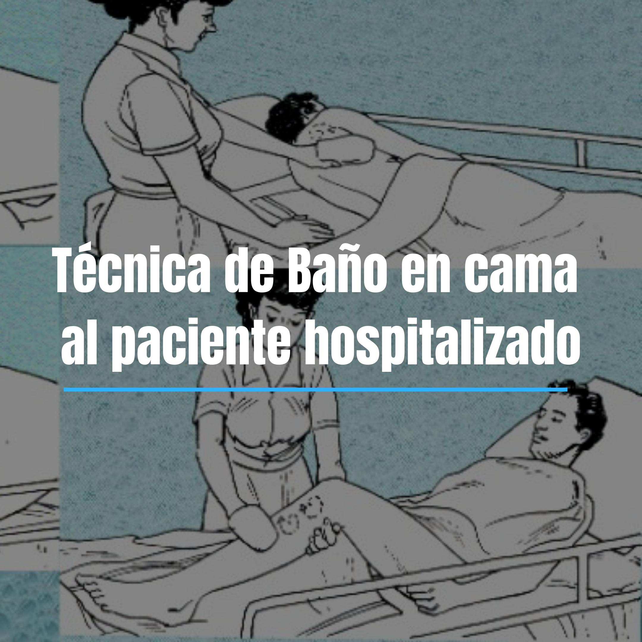 Bano En Cama Al Paciente Hospitalizado Tecnica Cuidados De