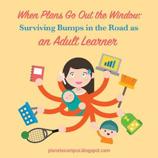 When Plans Go Out the Window: Surviving Bumps in the Road as an Adult Learner - Planet eCampus