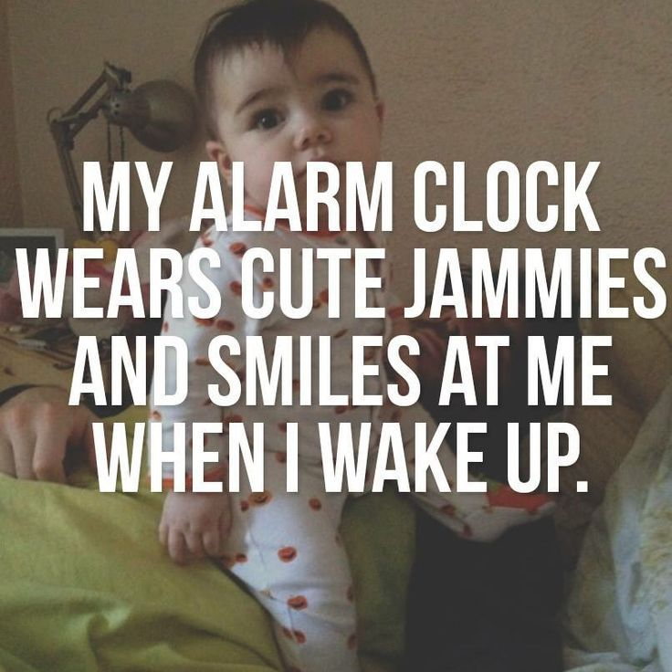 Cute Baby Sleeping Quotes: My Alarm Clock Wears Cute Jammies And Smiles At Me When I