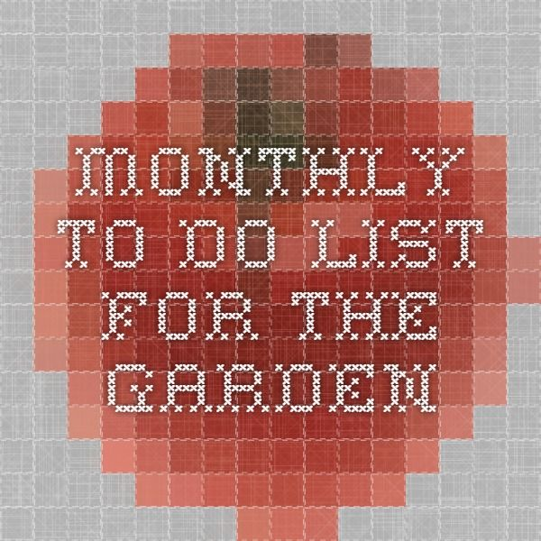 Monthly To Do List For The Garden