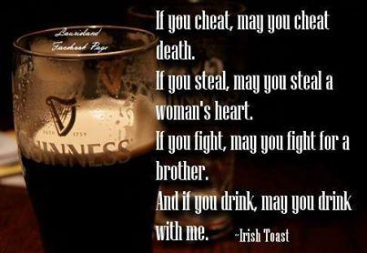 irish toast lie cheat steal